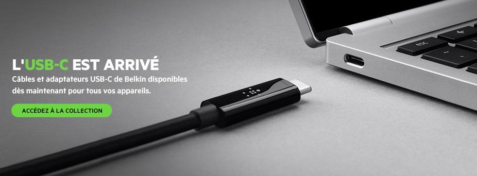 L'USB-C EST ARRIV�. C�bles et adaptateurs USB-C de Belkin disponibles d�s maintenant pour tous vos appareils. ACC�DEZ � LA COLLECTION
